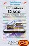 img - for Enrutadores Cisco/ Cisco Routers (Guias Practicas/ Practical Guides) (Spanish Edition) book / textbook / text book