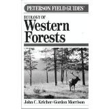 Ecology of Western Forests (Peterson Field Guide Series, No. 45)