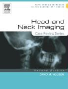 Head and Neck Imaging Case Review Series by David M. Yousem MD MBA