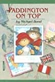 Paddington On Top (0618250727) by Bond, Michael