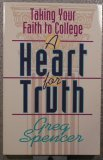 img - for A Heart for Truth: Taking Your Faith to College book / textbook / text book