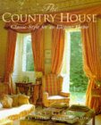 The Country House: Classic Style for...