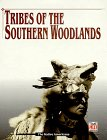 Tribes of the Southern Woodlands (American Indians)