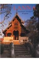 Lanna: Thailand's Northern Kingdom (River Books Guides)