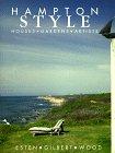 Hampton Style: Houses, Gardens, Artists, by John Esten, Rose Bennett Gilbert