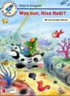 Was nun, Nixe Nelli? Mit zwei lustigen R�tseln. ( Ab 5 J.). (German Edition)