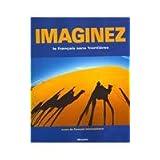 Imaginez: le français sans frontiers/cours de francais intermédiaire