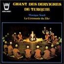 Song Of The Turkish Dervishes Sufi Music: The Zikr Ceremony / Chant Des Derviches De Turquie Musique Soufi: La Ceremonie Du Zikr