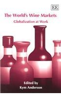 The Worlds Wine Markets: Globalization at Work