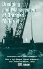 Dredging and Management of Dredged Materials: Proceedings of 3 Sessions Held in Conjunction With Geo-Logan