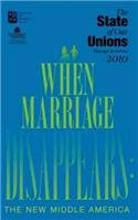 State of Our Unions 2010: When Marriage Disappears: The New Middle America