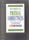 Political Correctness: The Cloning of the American Mind (156384026X) by David Thibodaux