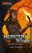 Heretic : Betrayers Of Kamigawa, SCOTT MCGOUGH