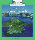 Let's Visit Some Islands (Rookie Read-About Science) (0516208071) by Fowler, Allan
