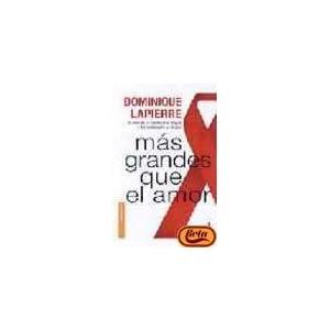 Mas Grandes Que El Amor (Spanish Edition)
