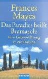Das Paradies heißt Bramasole. Eine Liebeserklärung an die Toskana.