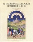 Das Stundenbuch des Duc de Berry - Les Tres Riches Heures - Sonderausgabe - Raymond Cazelles