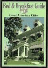Bed & Breakfast Guide: 28 Great American Cities (Frommers Bed & Breakfast Guides)
