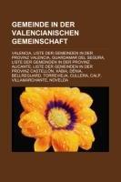 Gemeinde in der Valencianischen Gemeinschaft: Valencia, Liste der Gemeinden in der Provinz Valencia, Guardamar del Segura (German Edition)