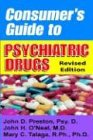 Consumer's Guide to Psychiatric Drugs (1587411253) by Preston, John D.