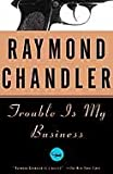 img - for Trouble Is My Business: A Novel (Vintage Crime/Black Lizard) book / textbook / text book