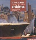 echange, troc Jean-François Gourdon, Béatrice Gourdon - Le tour du monde des plus belles croisières