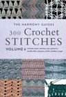 img - for 300 Crochet Stitches (The Harmony Guides, V. 6) book / textbook / text book