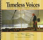 Timeless Voices: Images of the National Storytelling Festival
