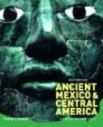 Ancient Mexico and Central America: Archaeology and Culture History (0500051275) by Susan Toby Evans