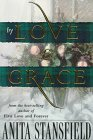 By Love and Grace, ANITA STANSFIELD