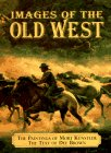 Images of the Old West (0517200120) by Mort Kunstler