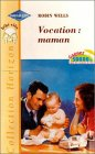 Vocation : maman : Collection : Harlequin collection horizon n° 1761