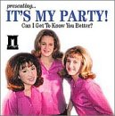 It's My Party! - Can I Get to Know You Better?