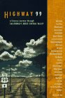 img - for Highway 99: A Literary Journey Through California's Great Central Valley book / textbook / text book