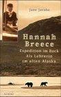 Hannah Breece - Expedition im Rock - Als Lehrerin im alten Alaska (3502153353) by Jane Jacobs