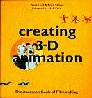 Creating 3D animation :  the Aardman book of filmmaking /