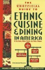 img - for The Unofficial Guide to Ethnic Cuisine and Dining in America book / textbook / text book