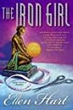 The Iron Girl: A Jane Lawless Mystery (Jane Lawless Mysteries) (0312317506) by Hart, Ellen