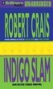 Indigo Slam (Elvis Cole/Joe Pike Series)