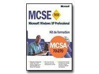 Kit de Formation MCSE MCSA Microsoft Windows XP professionnel