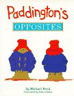 Paddington's Opposites (Viking Kestrel picture books) (0670841056) by Bond, Michael