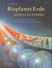 Bioplanet Erde: Spielplatz der Evolution