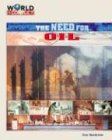 The Need for Oil (World in Conflict-the Middle East)