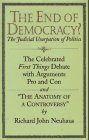 img - for The End of Democracy?: The Celebrated First Things Debate with Arguments Pro and Con and The Anatomy of a Controversy by Richard John Neuhaus (1997-10-04) book / textbook / text book
