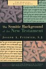 The Semitic Background of the New Testament (Biblical Resource Series) (0802843441) by Fitzmyer, Joseph A.