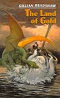 The Land of Gold (0688105769) by Bradshaw, Gillian