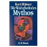 """Die Wahrheit des Mythosvon """"Kurt H�bner"""""""