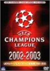 UEFAチャンピオンズリーグ総集編 2002-2003   [DVD]