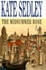 img - for Midsummer Rose (A Roger the Chapman Mystery) book / textbook / text book