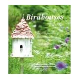 Making Birdhouses: Practical Projects for Decorative Houses, Tables and Feedersby Andrew Newton-Cox